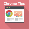 Chrome Tips